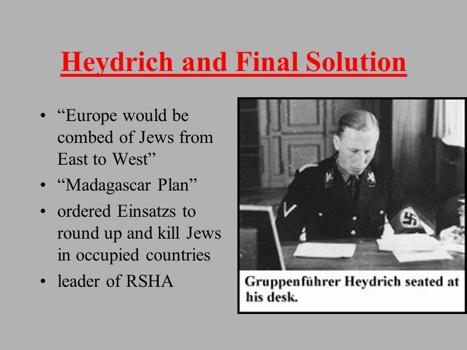 Reinhard Heydrich Nicknamed The Blond Beast and Hangman Heydrich second in command of Gestapo and SS principle planner of the Final Solution Brigadier General in SS at the age of 30