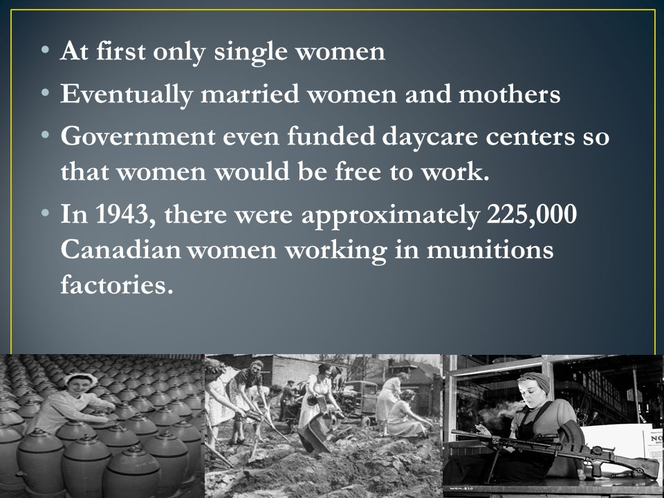 At first only single women Eventually married women and mothers Government even funded daycare centers so that women would be free to work.