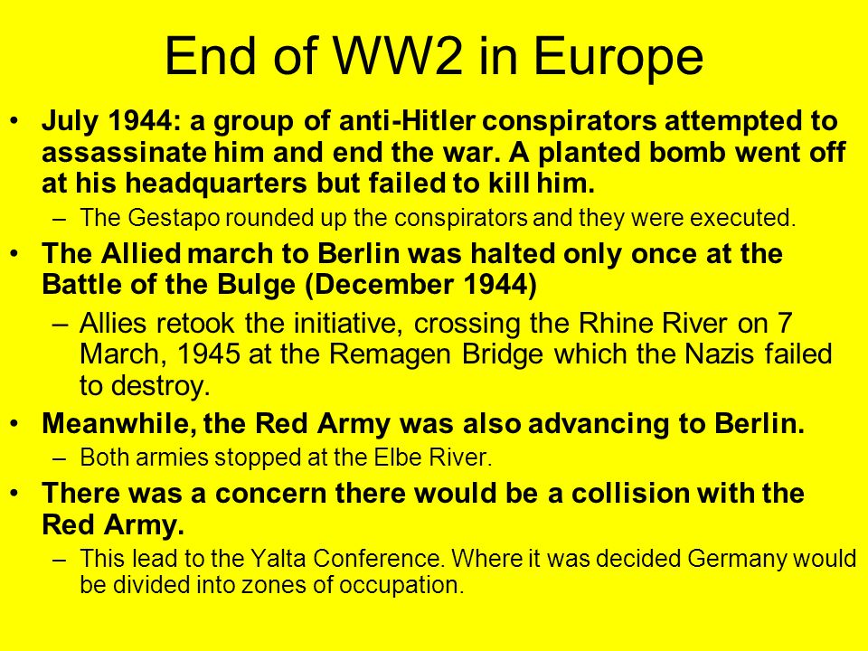 End of WW2 in Europe July 1944: a group of anti-Hitler conspirators attempted to assassinate him and end the war. A planted bomb went off at his headq