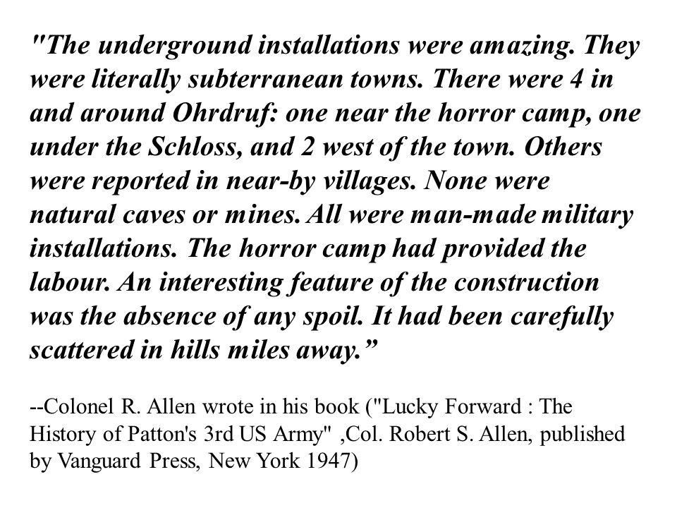 The underground installations were amazing. They were literally subterranean towns.