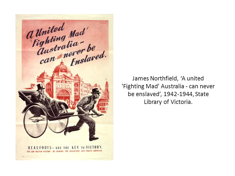 James Northfield, 'A united Fighting Mad Australia - can never be enslaved', 1942-1944, State Library of Victoria.