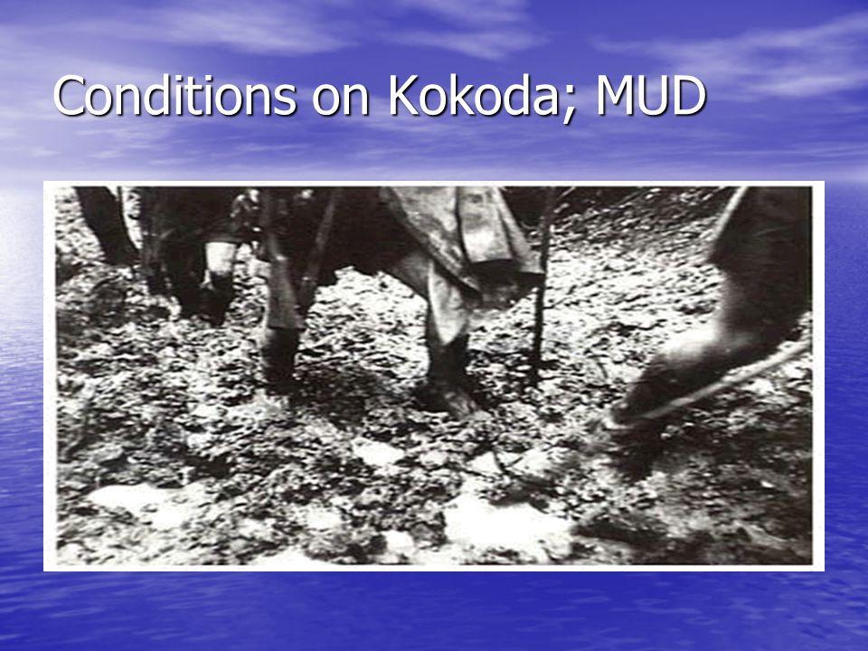Conditions on Kokoda; MUD