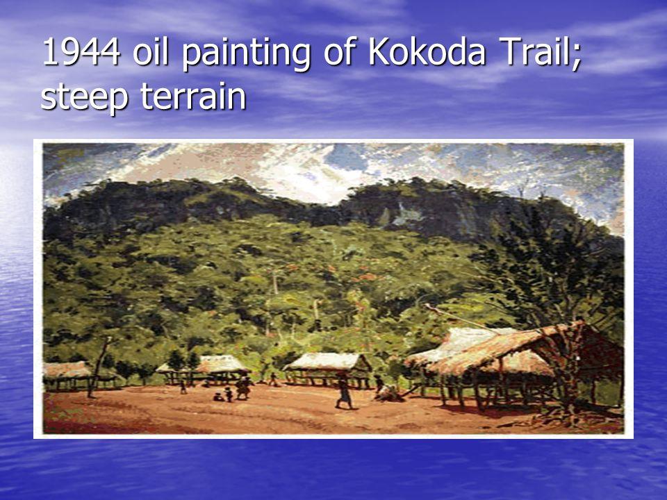 1944 oil painting of Kokoda Trail; steep terrain