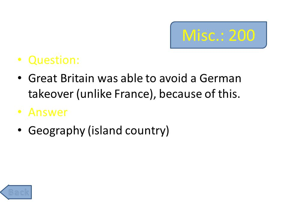 Misc.: 200 Question: Great Britain was able to avoid a German takeover (unlike France), because of this.