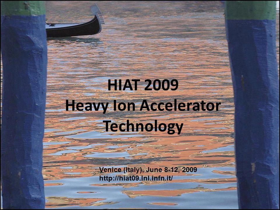 HIAT 2009 is the 11 th in a series of conferences, 1.Daresbury (1973) 2.Strasbourg (1977), 3.Oak Ridge (1981), 4.Buenos Aires (1985), 5.Strasbourg-Heidelberg (1989), 6.Legnaro (1992), 7.Canberra (1995), 8.Argonne (1998), 9.Delhi (2002), 10.Brookhaven (2005).