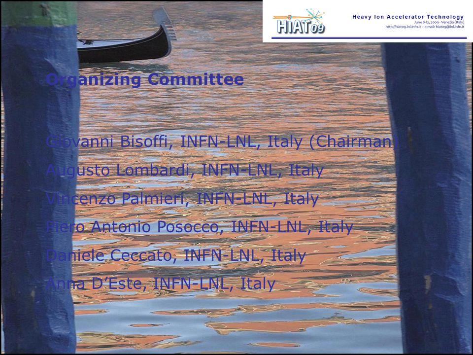 Organizing Committee Giovanni Bisoffi, INFN-LNL, Italy (Chairman) Augusto Lombardi, INFN-LNL, Italy Vincenzo Palmieri, INFN-LNL, Italy Piero Antonio Posocco, INFN-LNL, Italy Daniele Ceccato, INFN-LNL, Italy Anna D'Este, INFN-LNL, Italy
