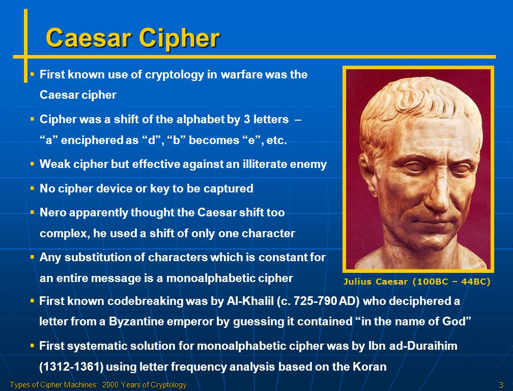 Types of Cipher Machines: 2000 Years of Cryptology4 Steganography   Steganography is Greek for concealed writing   Messages were hidden inside objects, swallowed, made into a microdot, behind postage stamp, tattooed on scalp, etc.