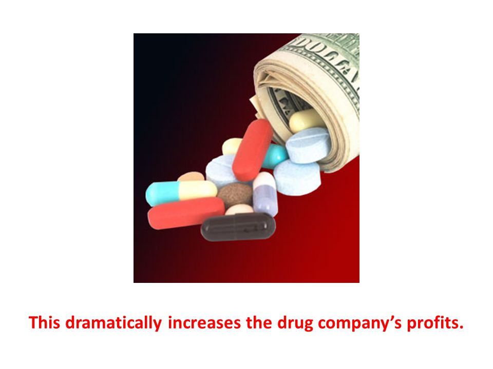 This dramatically increases the drug company's profits.