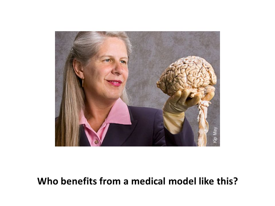 Who benefits from a medical model like this?