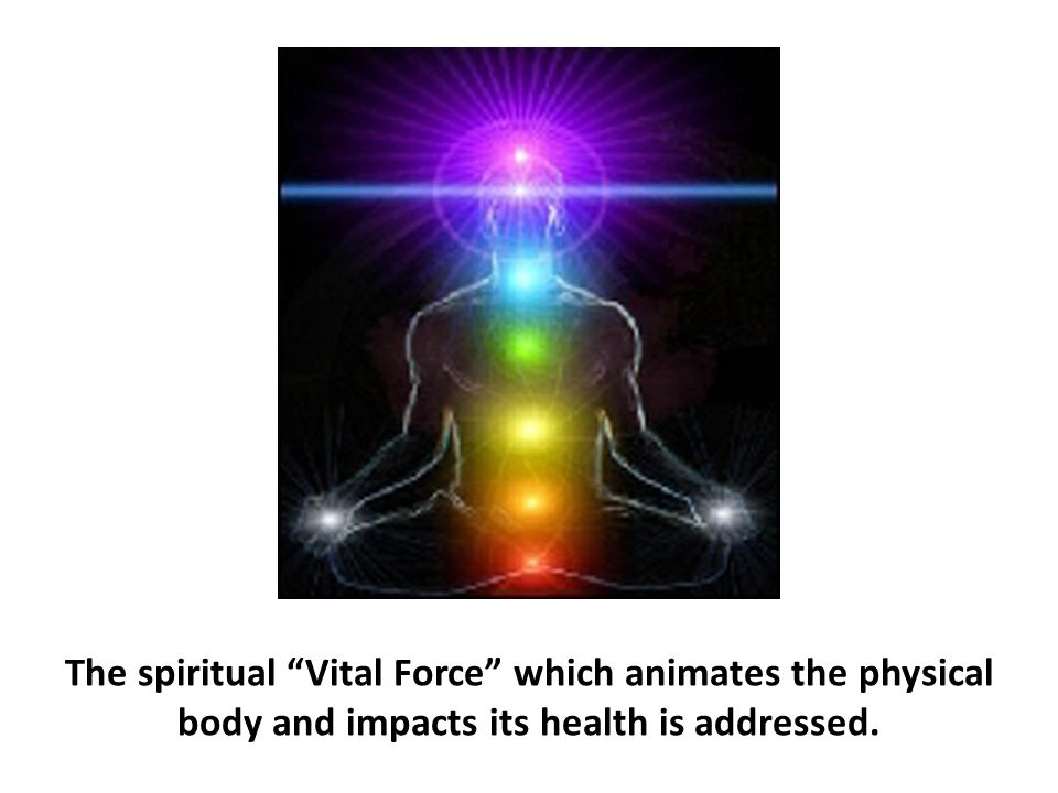 """The spiritual """"Vital Force"""" which animates the physical body and impacts its health is addressed."""