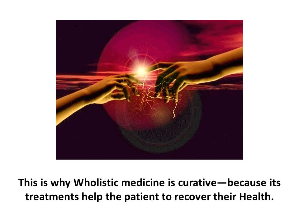 This is why Wholistic medicine is curative—because its treatments help the patient to recover their Health.