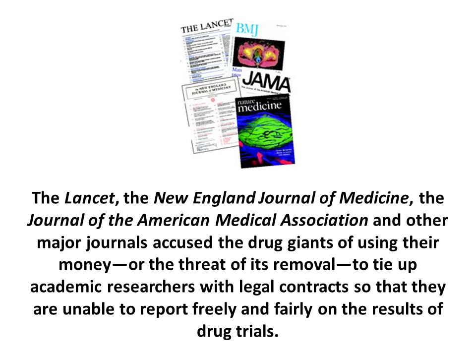 The Lancet, the New England Journal of Medicine, the Journal of the American Medical Association and other major journals accused the drug giants of u