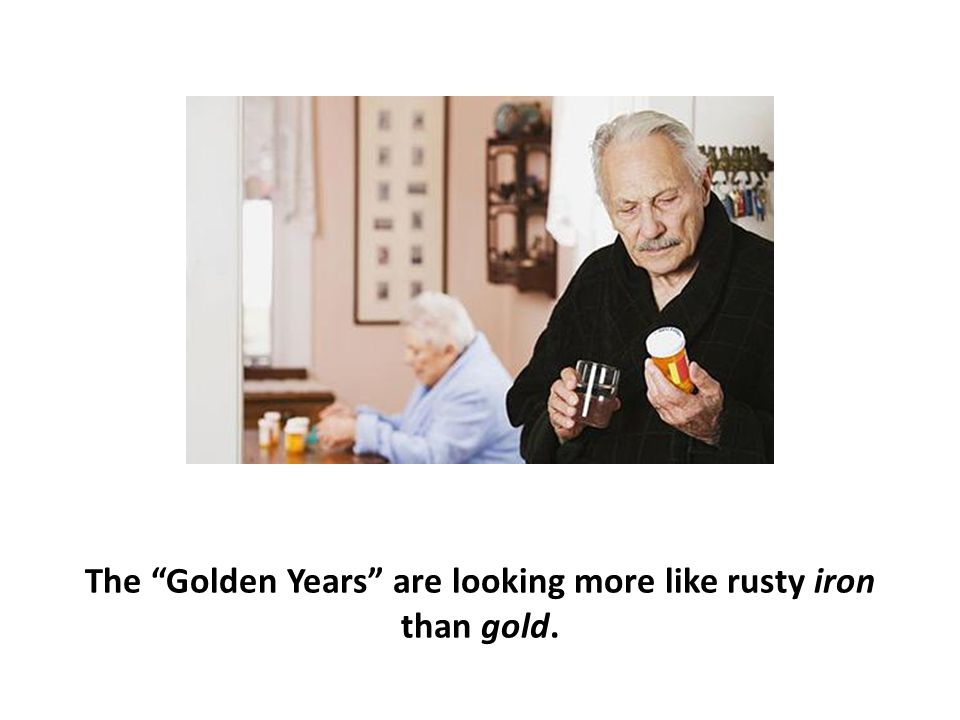 """The """"Golden Years"""" are looking more like rusty iron than gold."""
