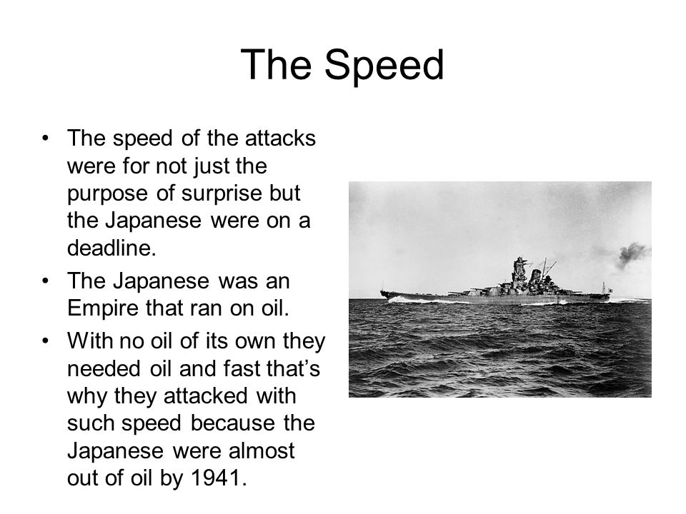 The Oil The oil was the main reason for the Japanese attacks across the Pacific.