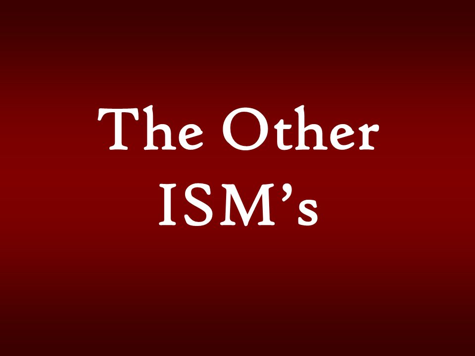 The Other ISM's