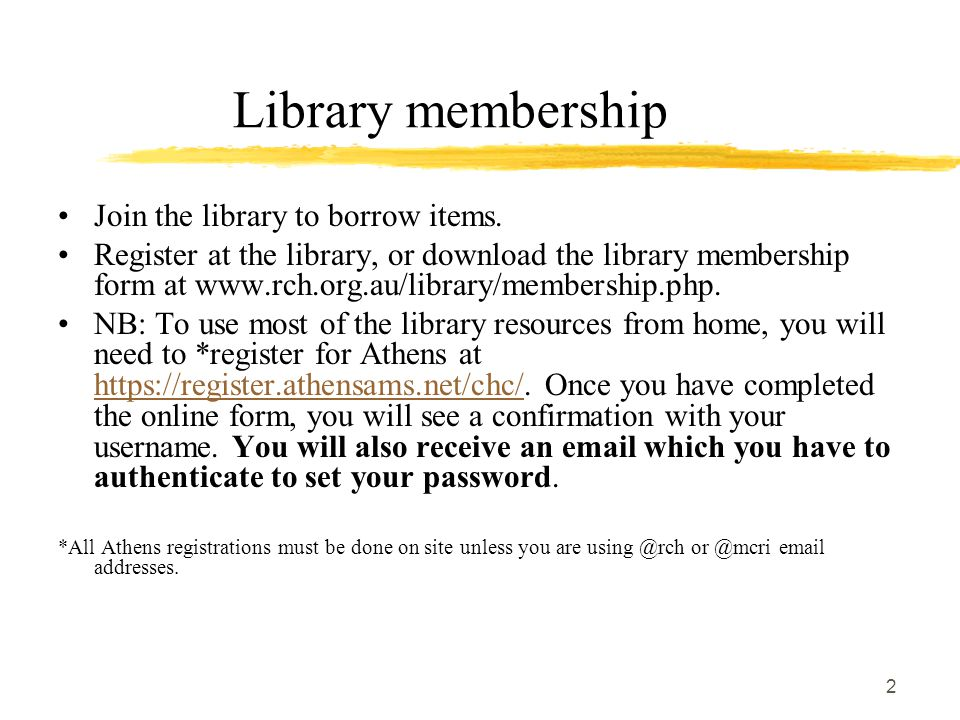 2 Library membership Join the library to borrow items.