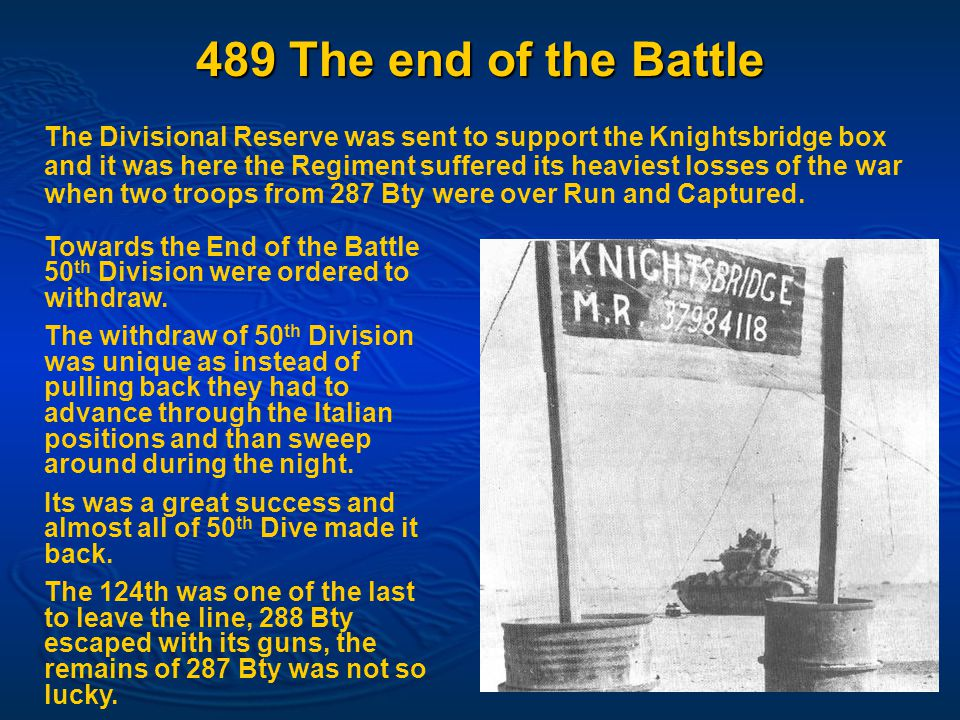 489 The end of the Battle Towards the End of the Battle 50 th Division were ordered to withdraw.