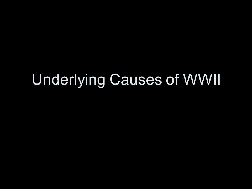 Underlying Causes of WWII