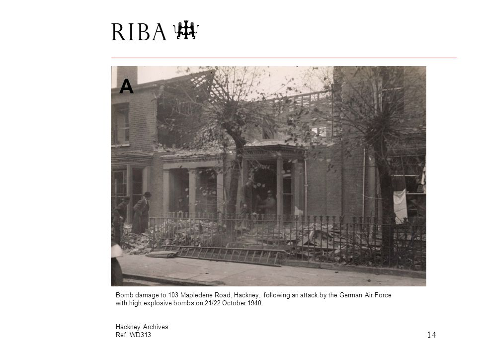 14 Bomb damage to 103 Mapledene Road, Hackney, following an attack by the German Air Force with high explosive bombs on 21/22 October 1940.