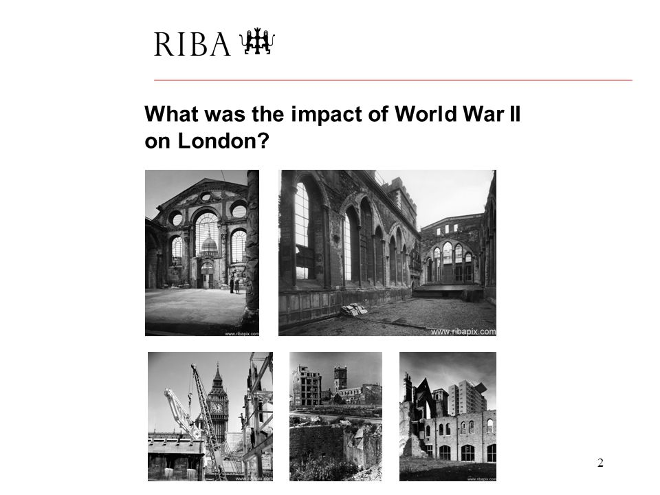 2 What was the impact of World War II on London