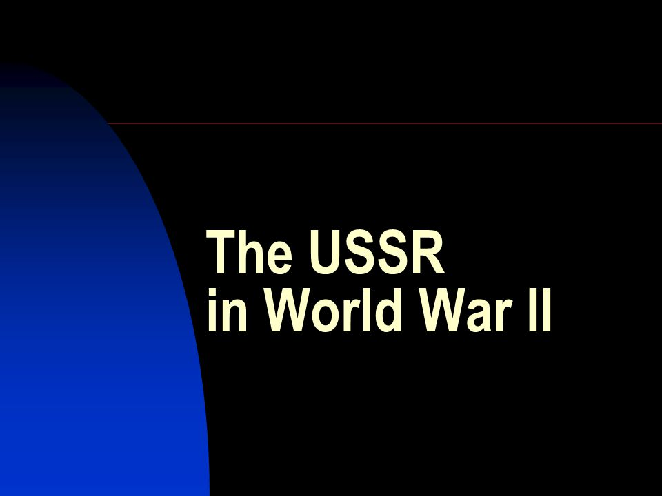 The USSR in World War II