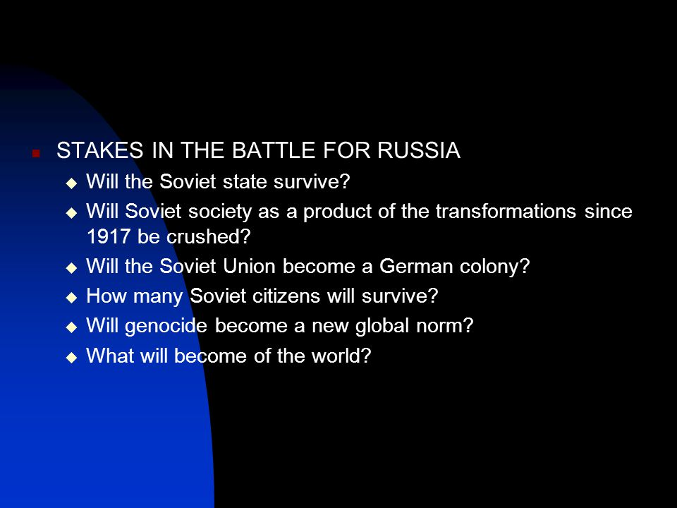 STAKES IN THE BATTLE FOR RUSSIA  Will the Soviet state survive.