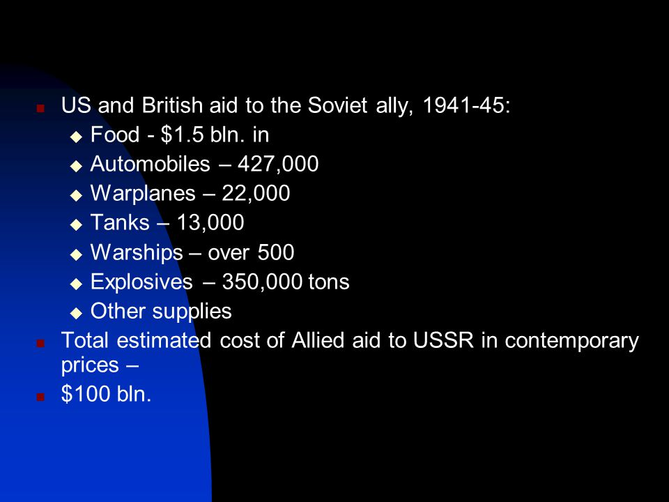 US and British aid to the Soviet ally, 1941-45:  Food - $1.5 bln.