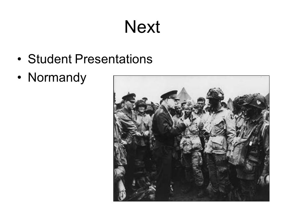 Next Student Presentations Normandy