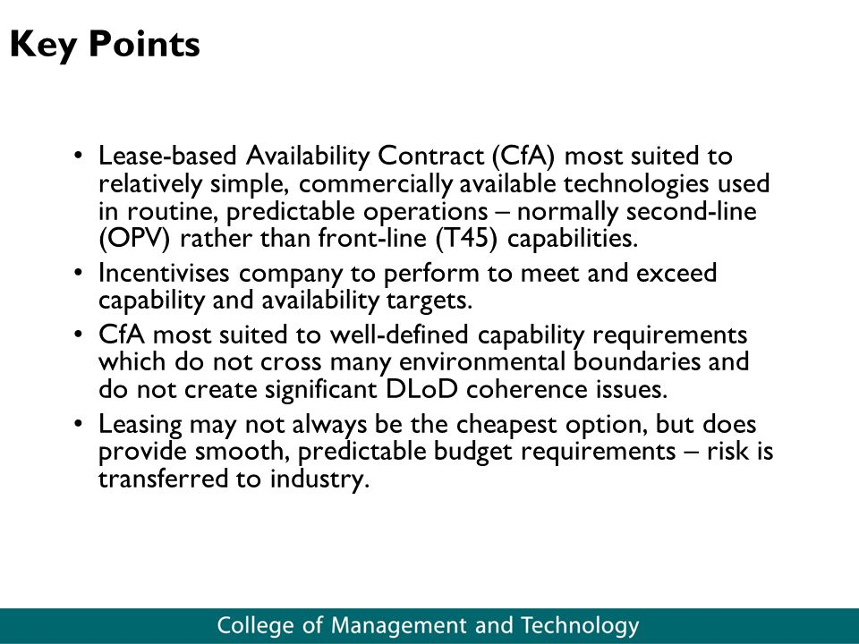 Key Points Lease-based Availability Contract (CfA) most suited to relatively simple, commercially available technologies used in routine, predictable