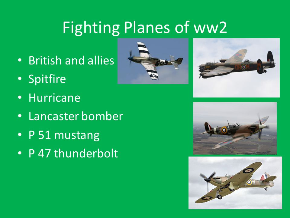 Fighting Planes of ww2 British and allies Spitfire Hurricane Lancaster bomber P 51 mustang P 47 thunderbolt