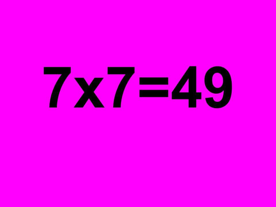 7x7=49