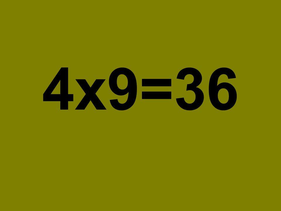 4x9=36