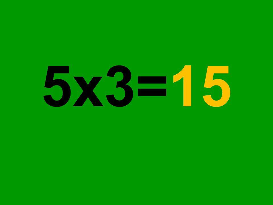 5x3=15