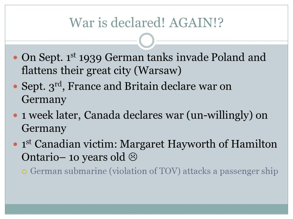 War is declared. AGAIN!. On Sept.