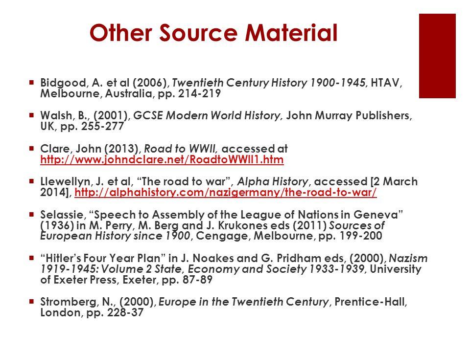 Other Source Material  Bidgood, A. et al (2006), Twentieth Century History 1900-1945, HTAV, Melbourne, Australia, pp. 214-219  Walsh, B., (2001), GC