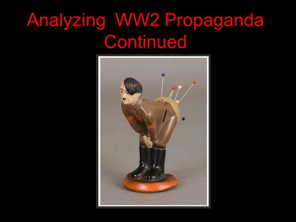 Analyzing WW2 Propaganda Continued
