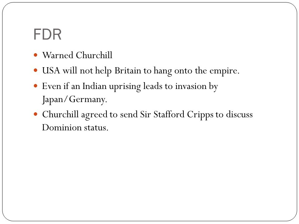 FDR Warned Churchill USA will not help Britain to hang onto the empire.