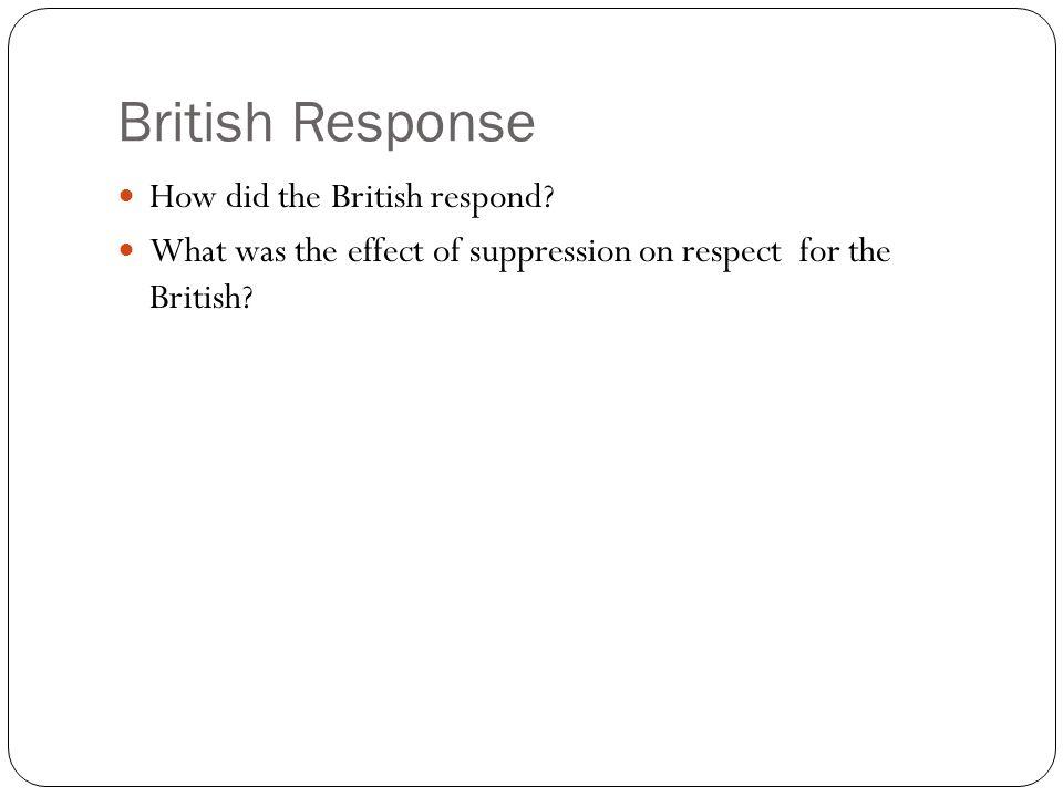British Response How did the British respond.