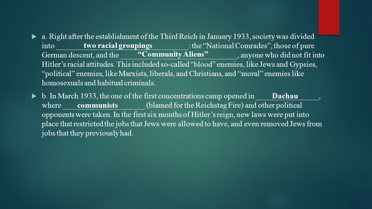 """ a. Right after the establishment of the Third Reich in January 1933, society was divided into __________________________________: the """"National Comr"""