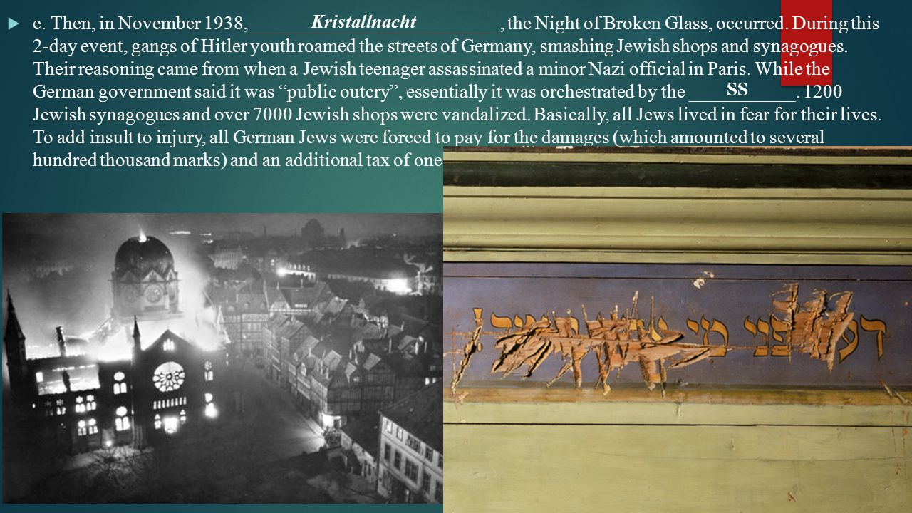  e. Then, in November 1938, __________________________, the Night of Broken Glass, occurred.