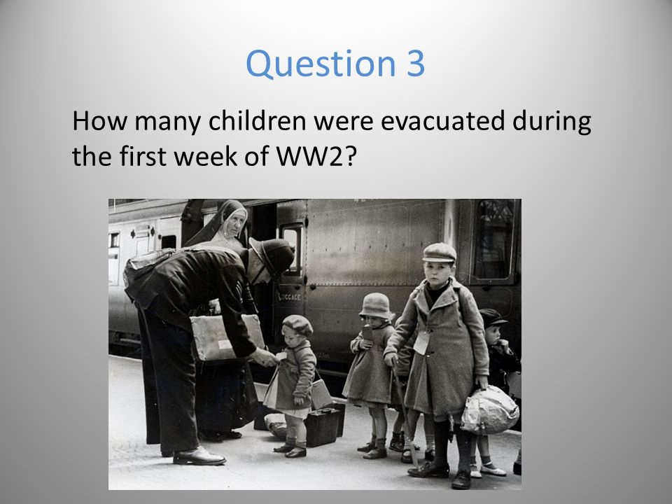 Answer a)A favourite war time game for children X b)A medical procedure X c)Code name for the Evacuation 