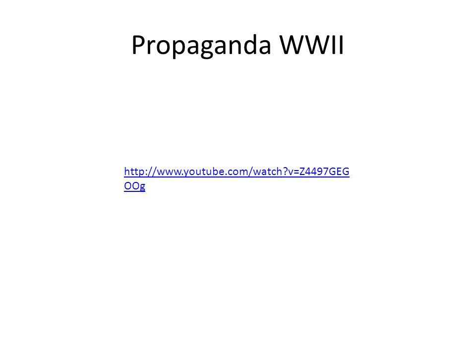 Propaganda WWII http://www.youtube.com/watch v=Z4497GEG OOg