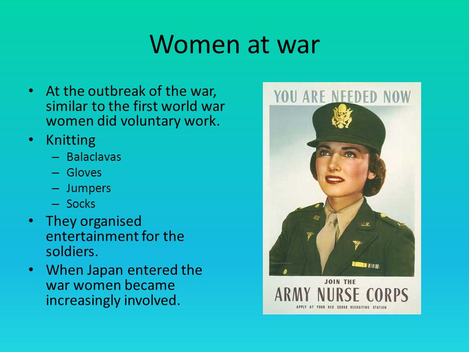 Women at war At the outbreak of the war, similar to the first world war women did voluntary work.