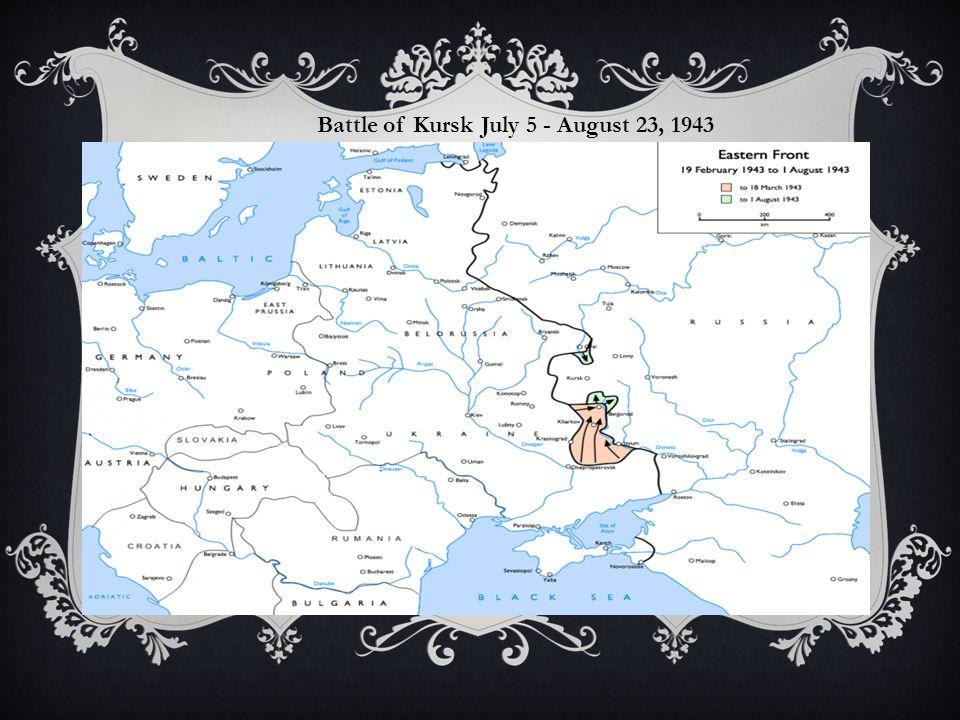 Battle of Kursk July 5 - August 23, 1943