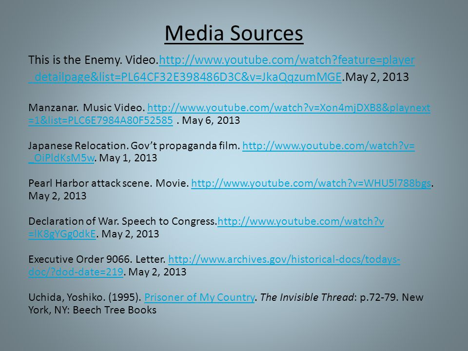 Media Sources This is the Enemy. Video.http://www.youtube.com/watch?feature=playerhttp://www.youtube.com/watch?feature=player _detailpage&list=PL64CF3