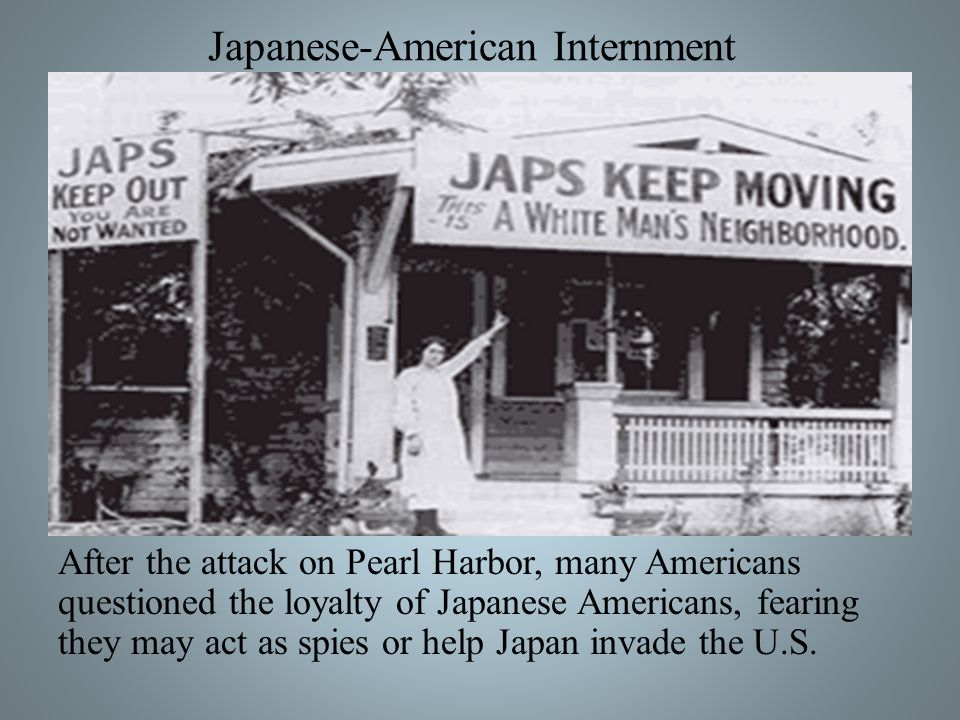 After the attack on Pearl Harbor, many Americans questioned the loyalty of Japanese Americans, fearing they may act as spies or help Japan invade the