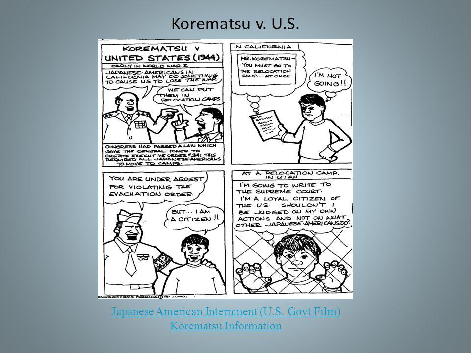 Korematsu v. U.S. Japanese American Internment (U.S. Govt Film) Korematsu Information