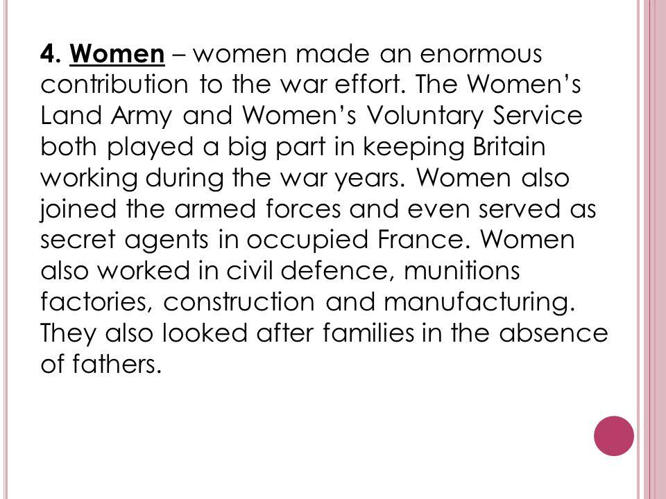 4.Women – women made an enormous contribution to the war effort.