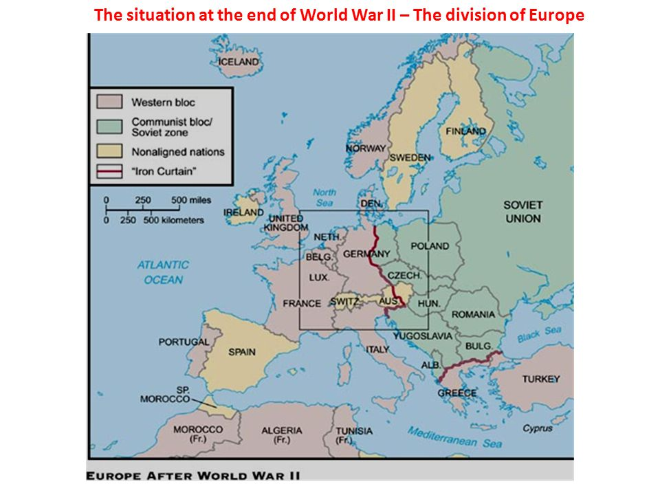 The situation at the end of World War II – The division of Europe