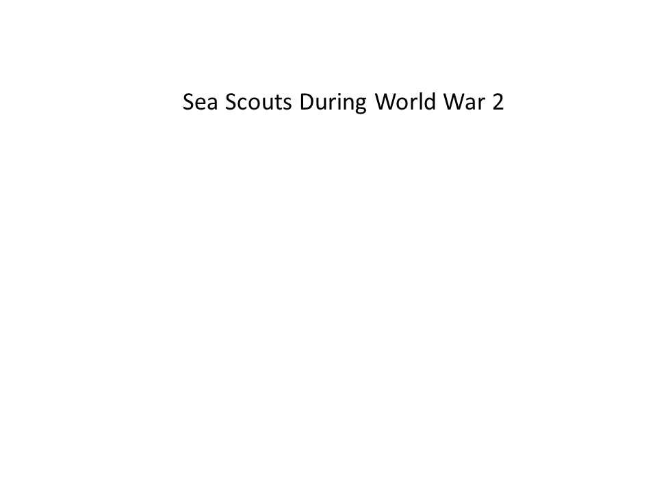 Sea Scouts During World War 2